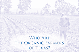 Who Are The Organic Farmers of Texas